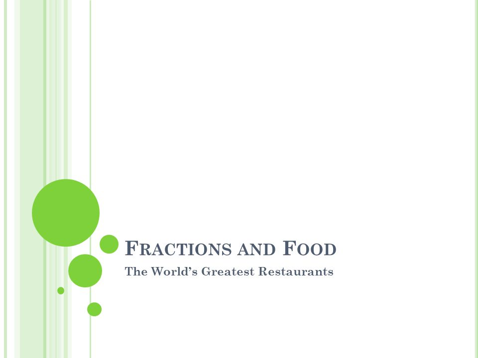 F RACTIONS AND F OOD The World's Greatest Restaurants