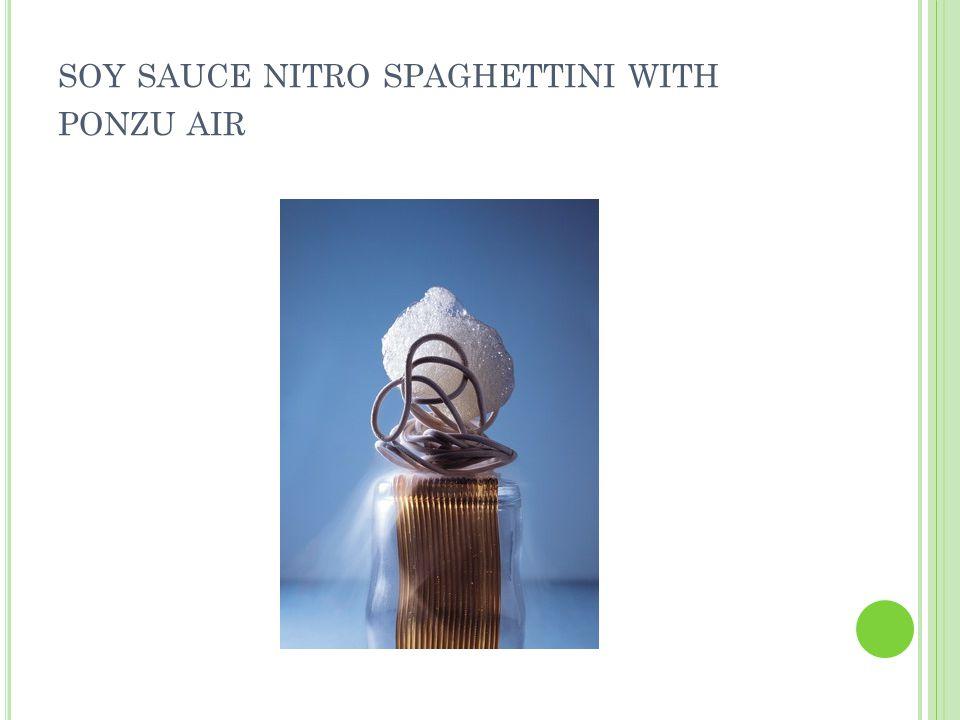 SOY SAUCE NITRO SPAGHETTINI WITH PONZU AIR