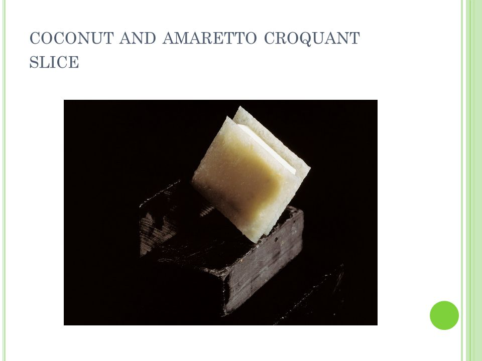 COCONUT AND AMARETTO CROQUANT SLICE