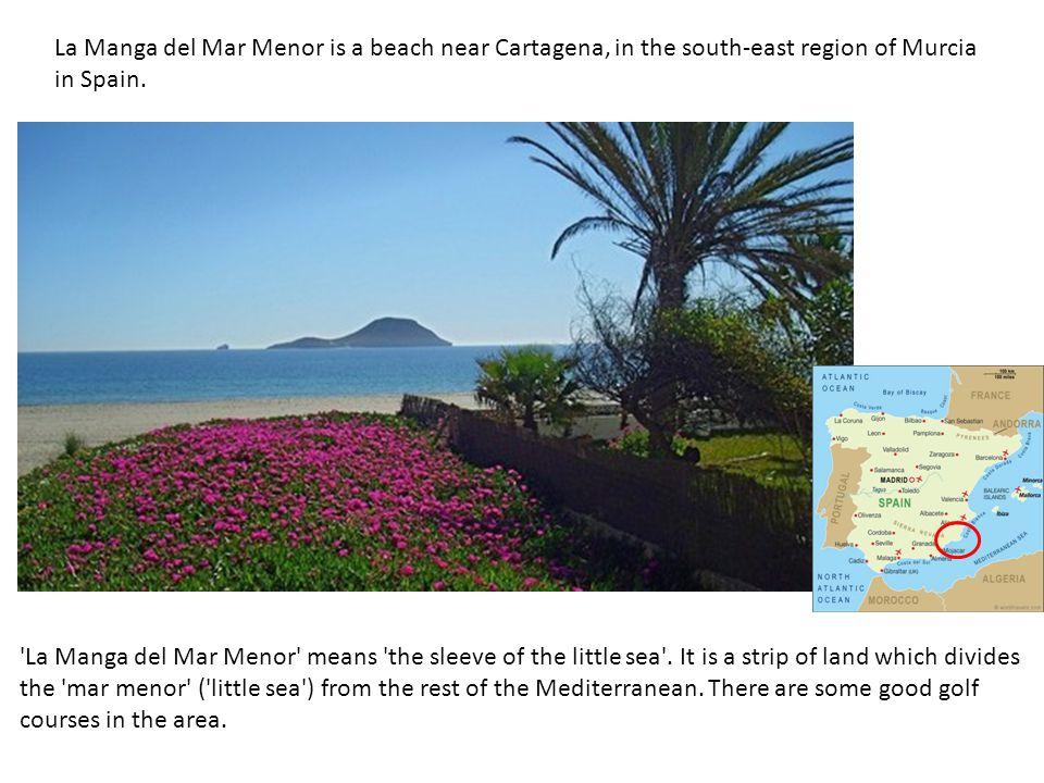 La Manga del Mar Menor is a beach near Cartagena, in the south-east region of Murcia in Spain.