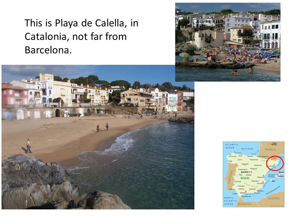 This is Playa de Calella, in Catalonia, not far from Barcelona.