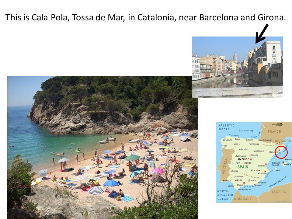 This is Cala Pola, Tossa de Mar, in Catalonia, near Barcelona and Girona.