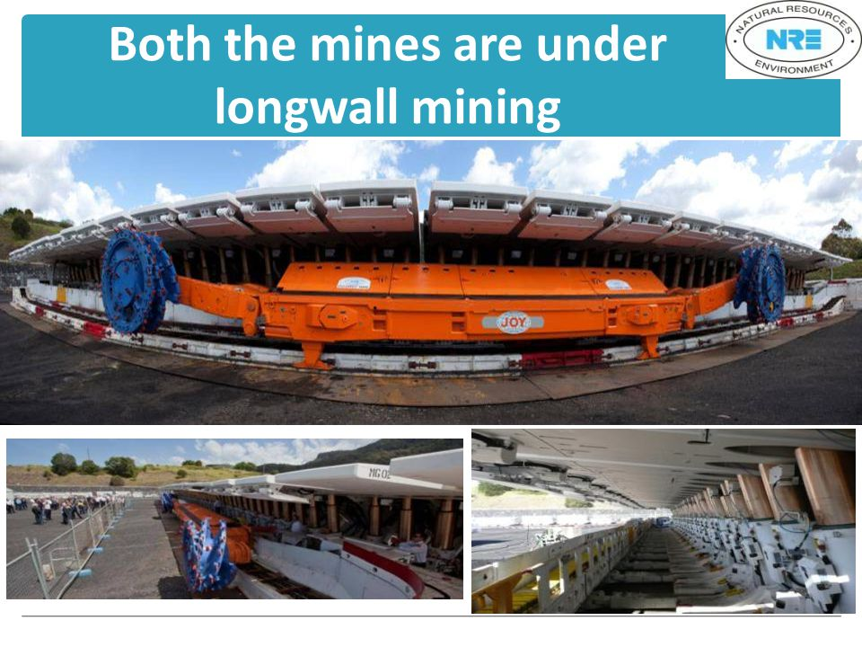 Both the mines are under longwall mining