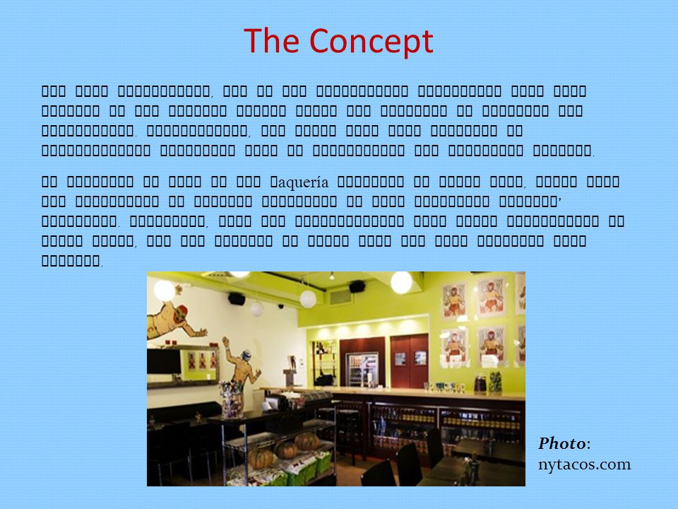 The Concept For some restaurants, one of the comparative advantages that they develop is the concept around which the business is designed and established.