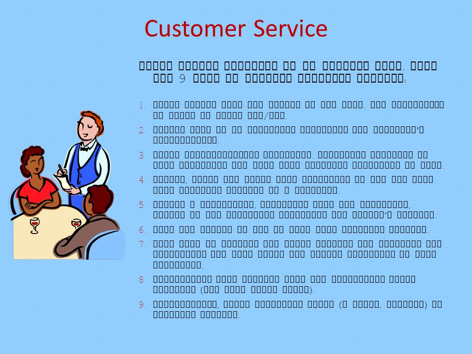 Customer Service Every client deserves to be treated well.