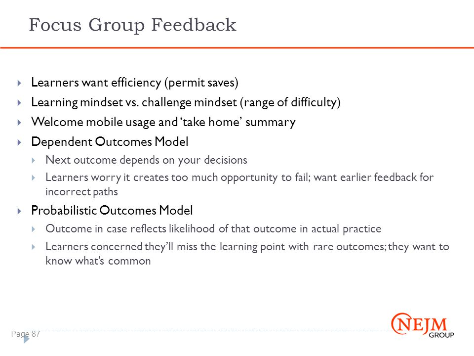 Focus Group Feedback  Learners want efficiency (permit saves)  Learning mindset vs.