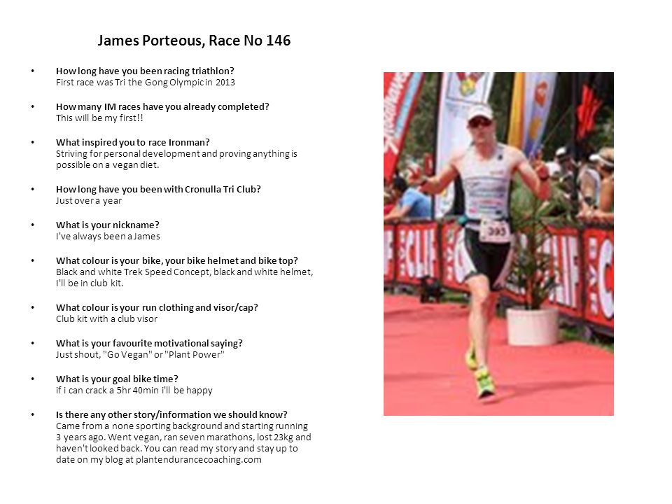 James Porteous, Race No 146 How long have you been racing triathlon.