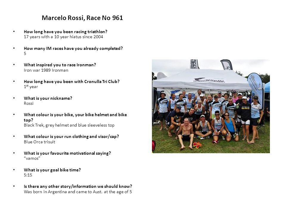 Marcelo Rossi, Race No 961 How long have you been racing triathlon.