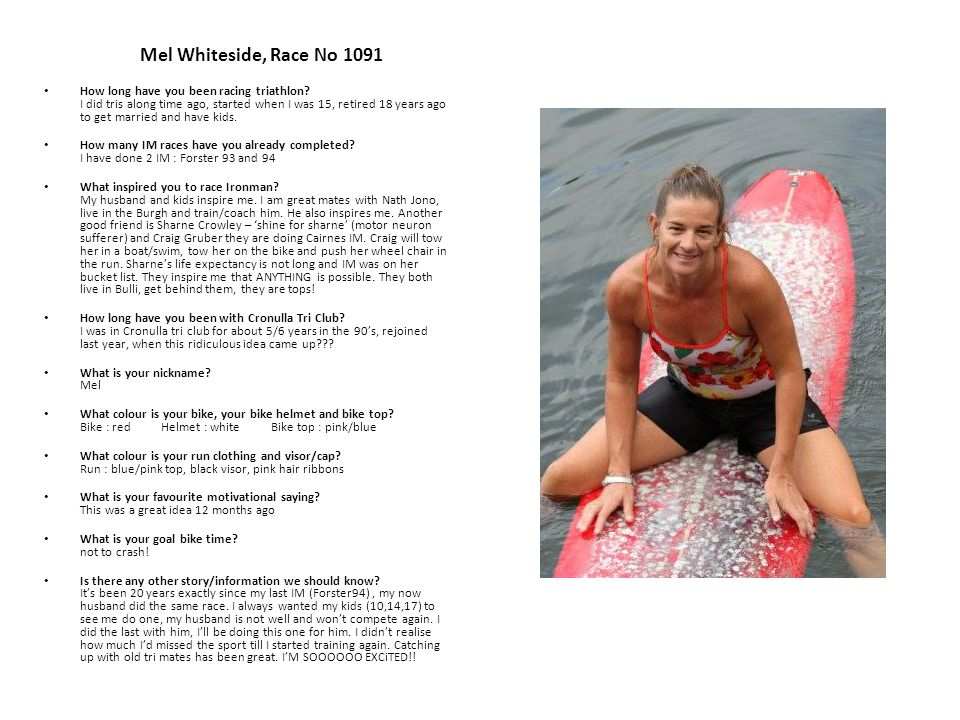 Mel Whiteside, Race No 1091 How long have you been racing triathlon.