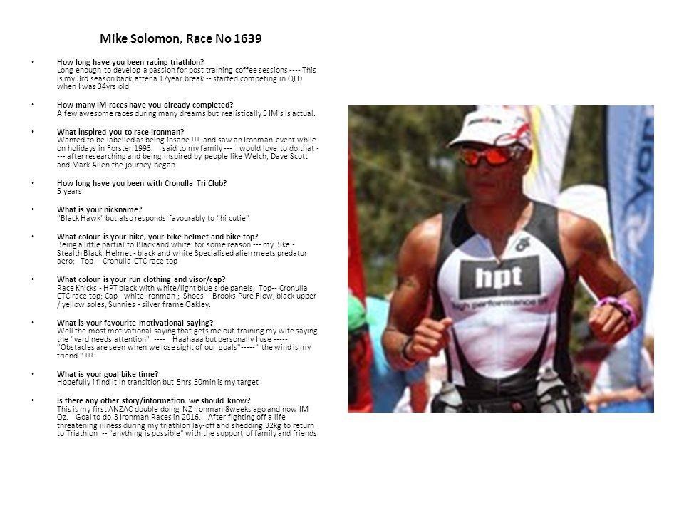 Mike Solomon, Race No 1639 How long have you been racing triathlon.