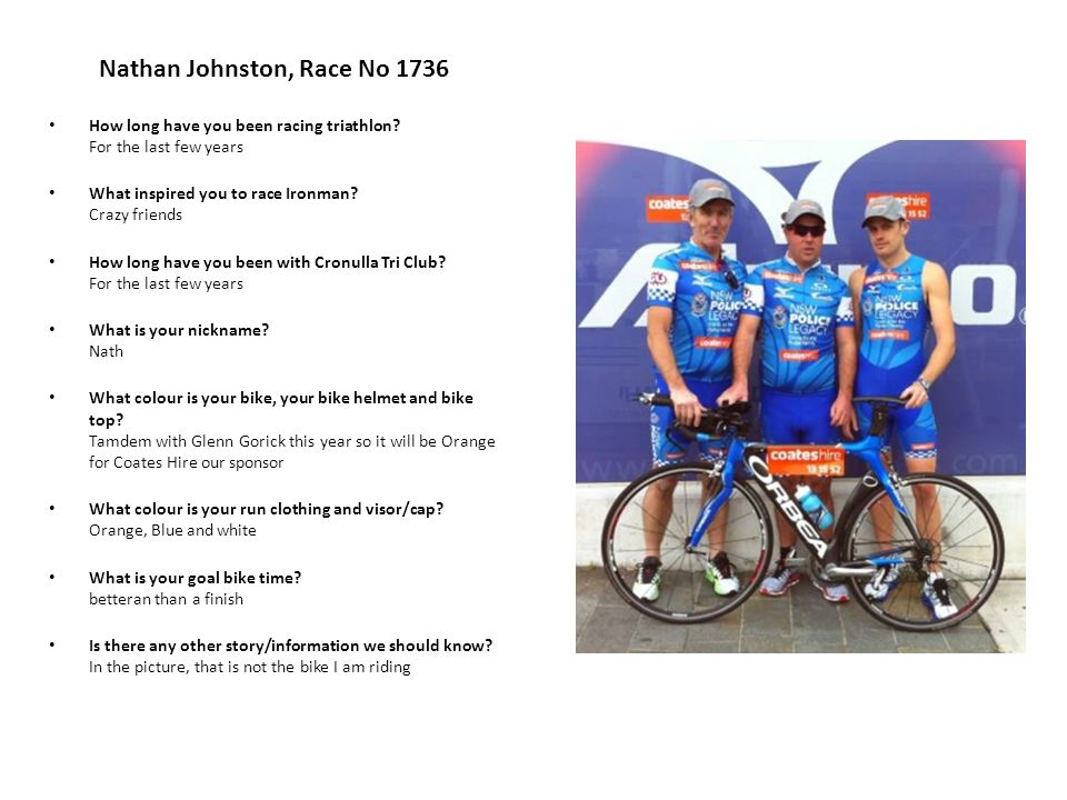 Nathan Johnston, Race No 1736 How long have you been racing triathlon.