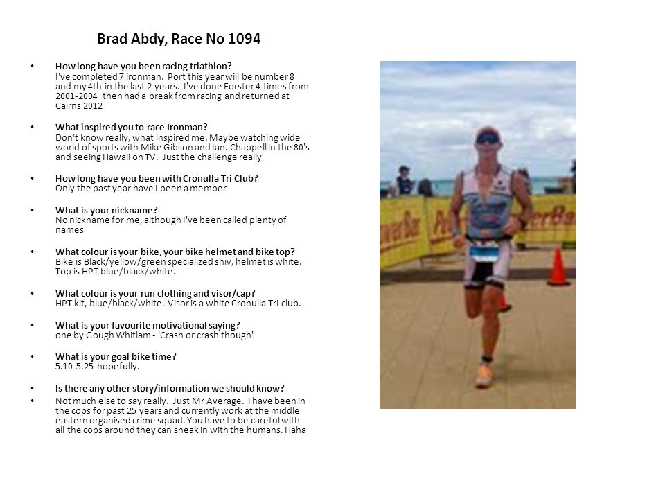 Brad Abdy, Race No 1094 How long have you been racing triathlon.
