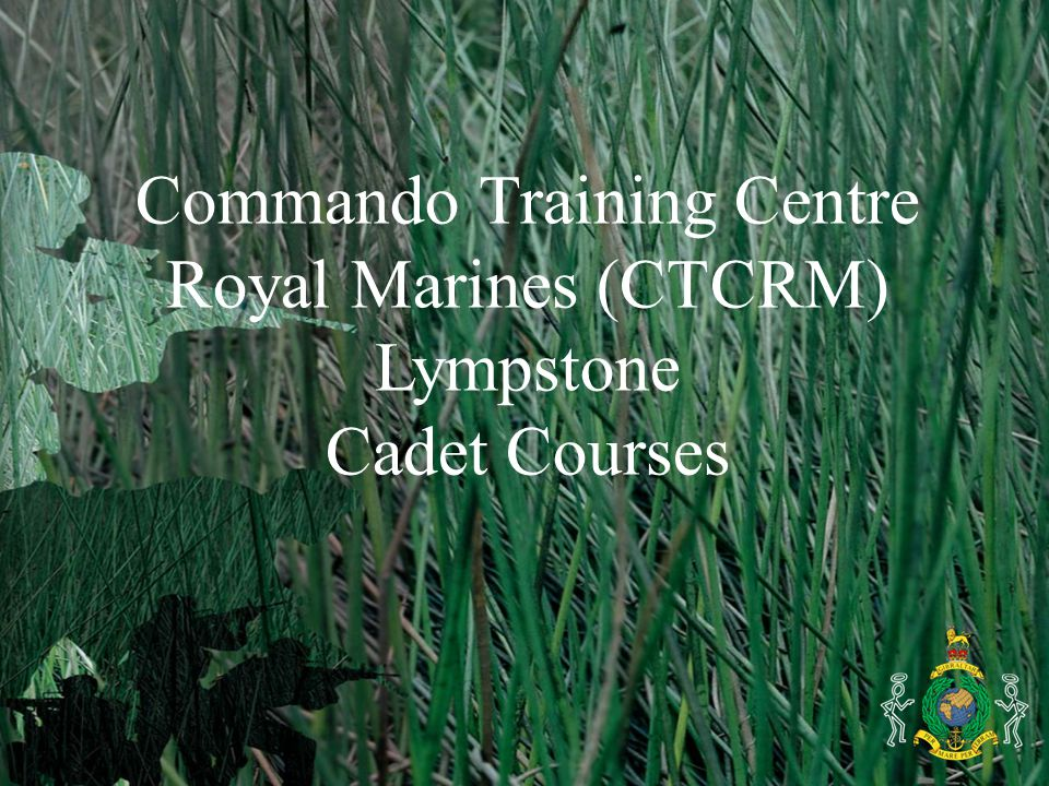 Commando Training Centre Royal Marines (CTCRM) Lympstone Cadet Courses