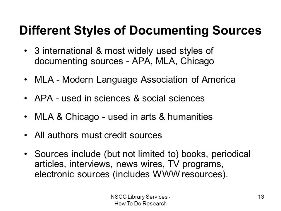 NSCC Library Services - How To Do Research 13 Different Styles of Documenting Sources 3 international & most widely used styles of documenting sources