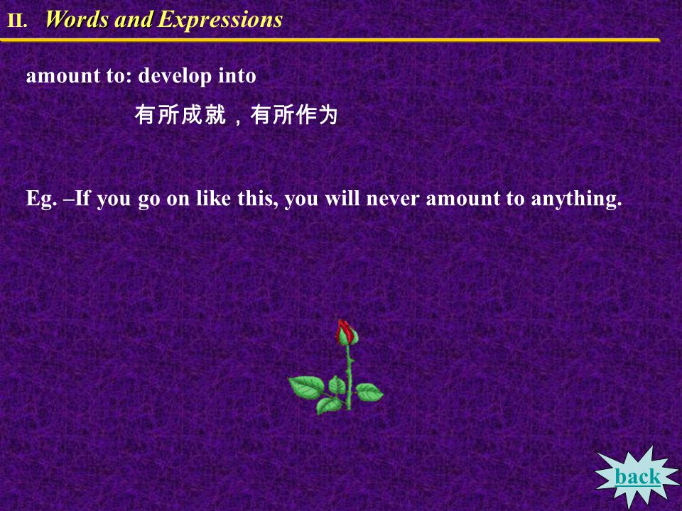 Words and II. Words and Expressions go over: consider, examine; review 仔细检查,复习,润色 Eg. –Let's go over everything and find out where the trouble is. --I