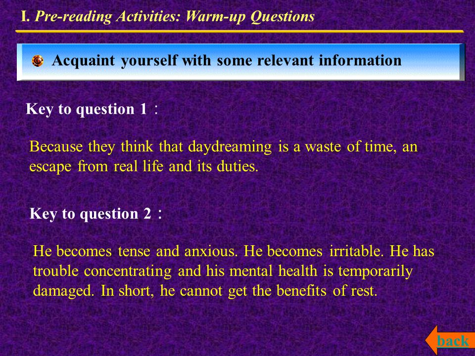 I. Pre-reading Activities: Warm-up Questions Acquaint yourself with some relevant information 1.Why do people take a hostile attitude towards daydream