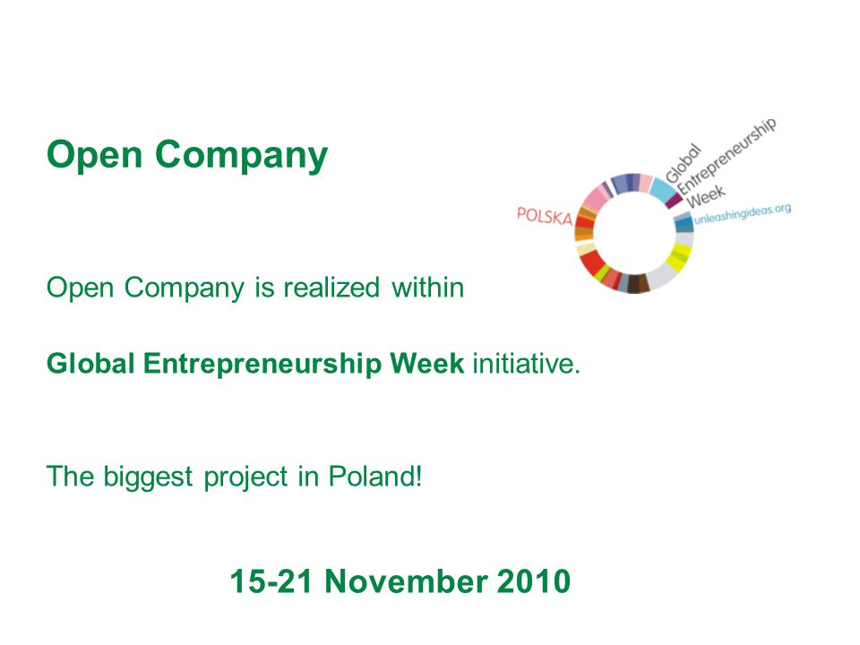 Open Company is realized within Global Entrepreneurship Week initiative.