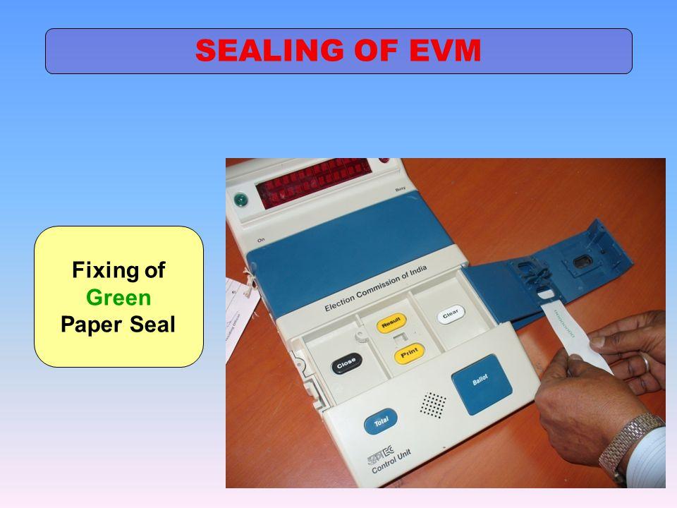 Fixing of Green Paper Seal SEALING OF EVM
