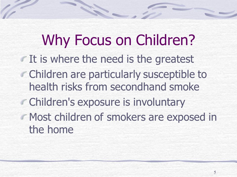 5 Why Focus on Children.