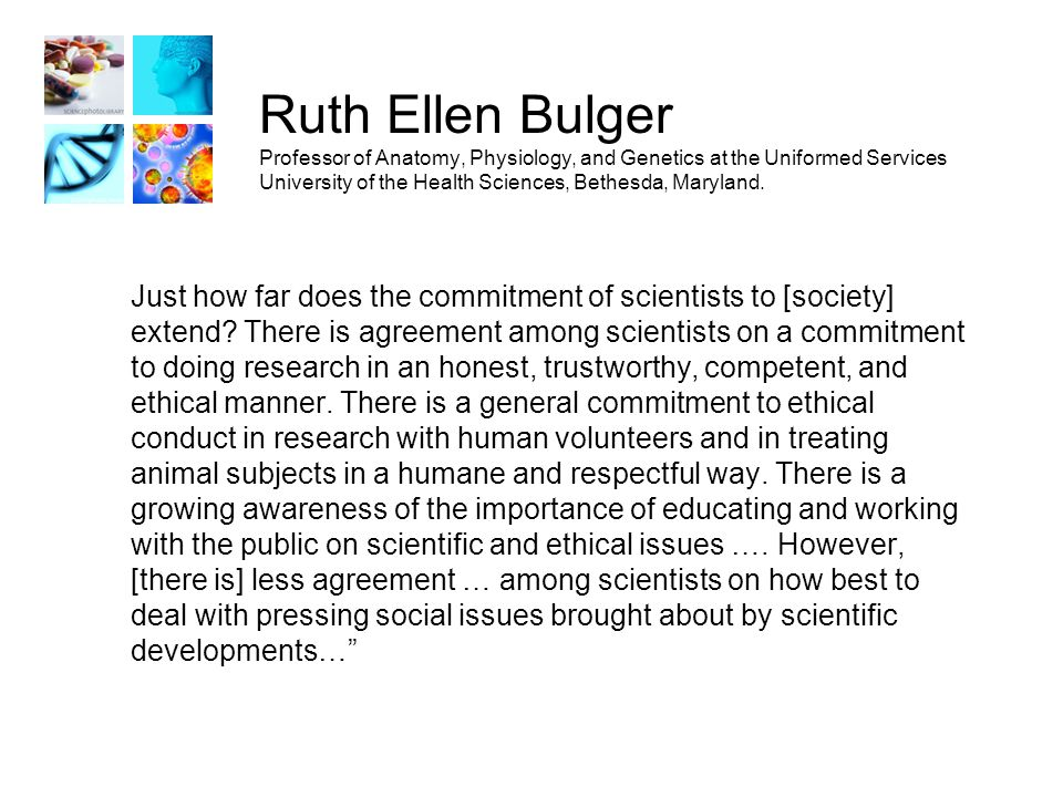 Ruth Ellen Bulger Professor of Anatomy, Physiology, and Genetics at the Uniformed Services University of the Health Sciences, Bethesda, Maryland.