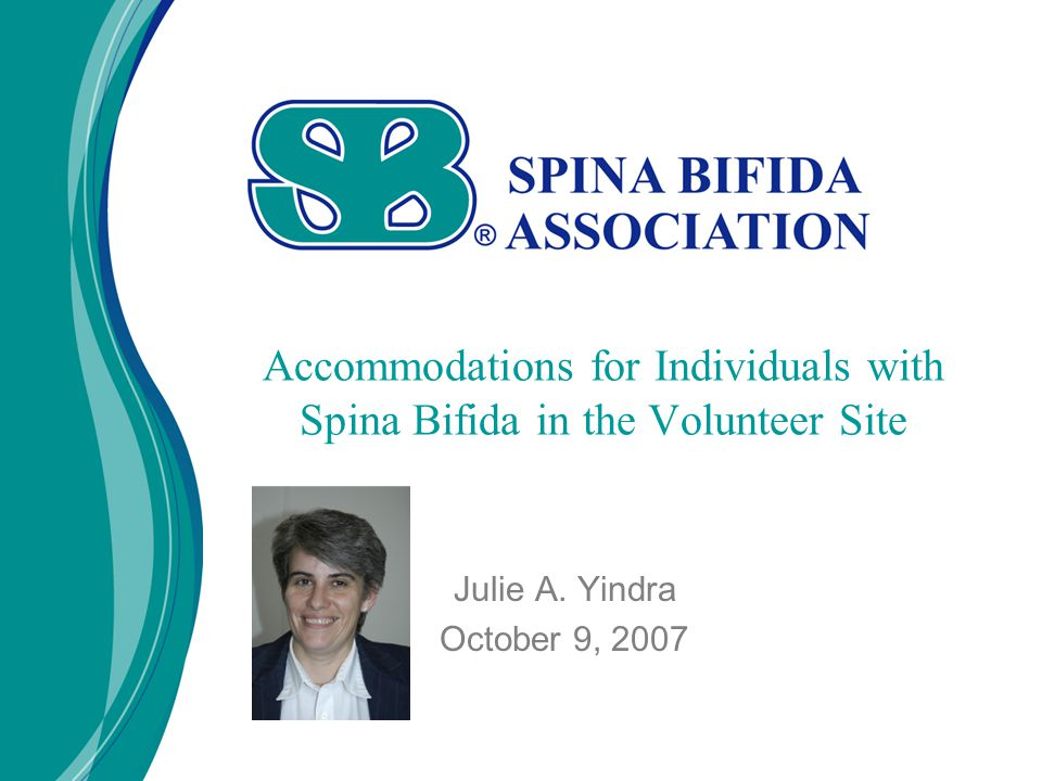 Accommodations for Individuals with Spina Bifida in the Volunteer Site Julie A.