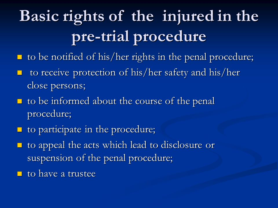 Injured party in the court procedure The injured could be constituted as: The injured could be constituted as: a private prosecutor a private prosecutor a private complainant a private complainant a civil claimant a civil claimant High status in the criminal proceedings, not only a witness
