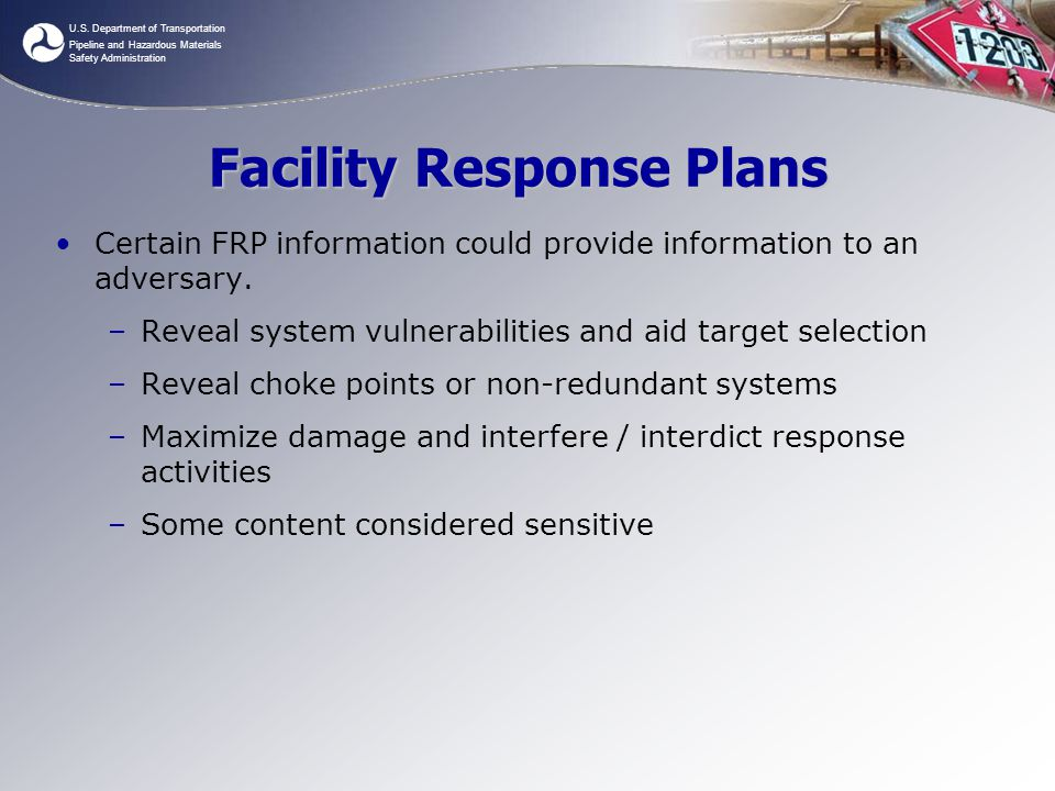 U.S. Department of Transportation Pipeline and Hazardous Materials Safety Administration Facility Response Plans Certain FRP information could provide