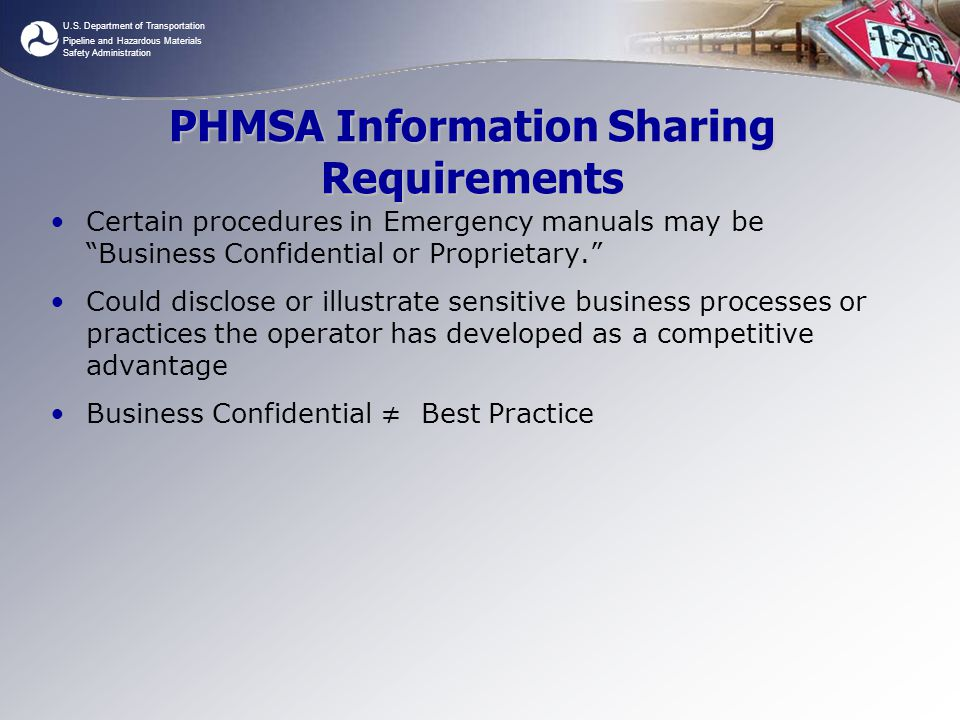 U.S. Department of Transportation Pipeline and Hazardous Materials Safety Administration PHMSA Information Sharing Requirements Certain procedures in