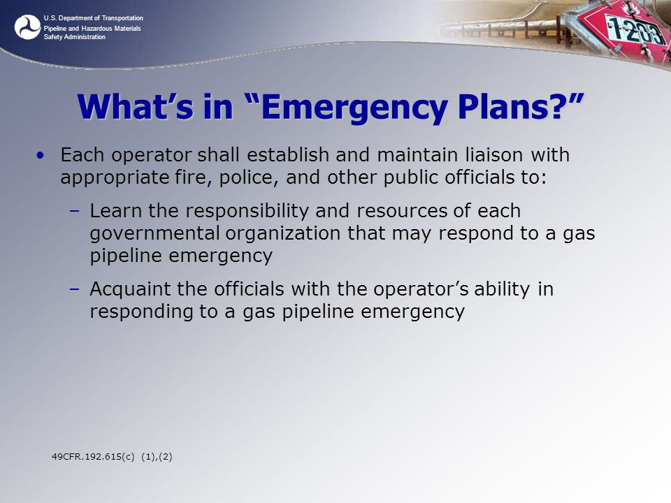 """U.S. Department of Transportation Pipeline and Hazardous Materials Safety Administration What's in """"Emergency Plans?"""" Each operator shall establish an"""