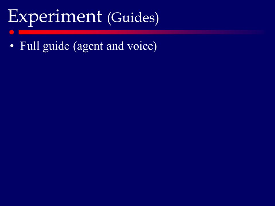 Experiment (Guides) Full guide (agent and voice)