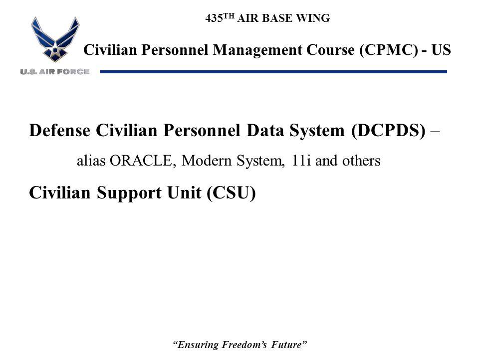 "435 TH AIR BASE WING Civilian Personnel Management Course (CPMC) - US ""Ensuring Freedom's Future"" Defense Civilian Personnel Data System (DCPDS) – ali"