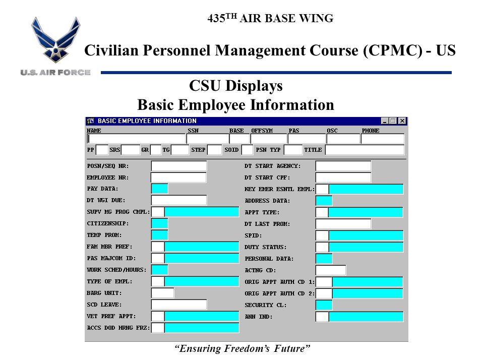 """435 TH AIR BASE WING Civilian Personnel Management Course (CPMC) - US """"Ensuring Freedom's Future"""" CSU Displays Basic Employee Information"""