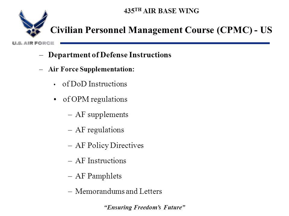 """435 TH AIR BASE WING Civilian Personnel Management Course (CPMC) - US """"Ensuring Freedom's Future"""" –Department of Defense Instructions –Air Force Suppl"""