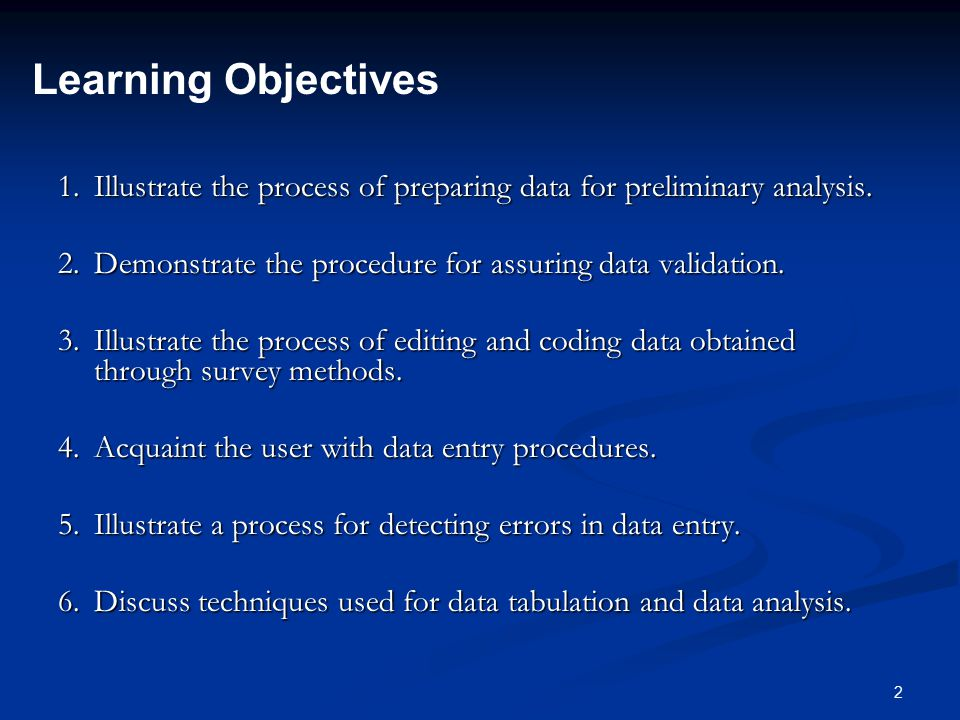 2 1.Illustrate the process of preparing data for preliminary analysis.