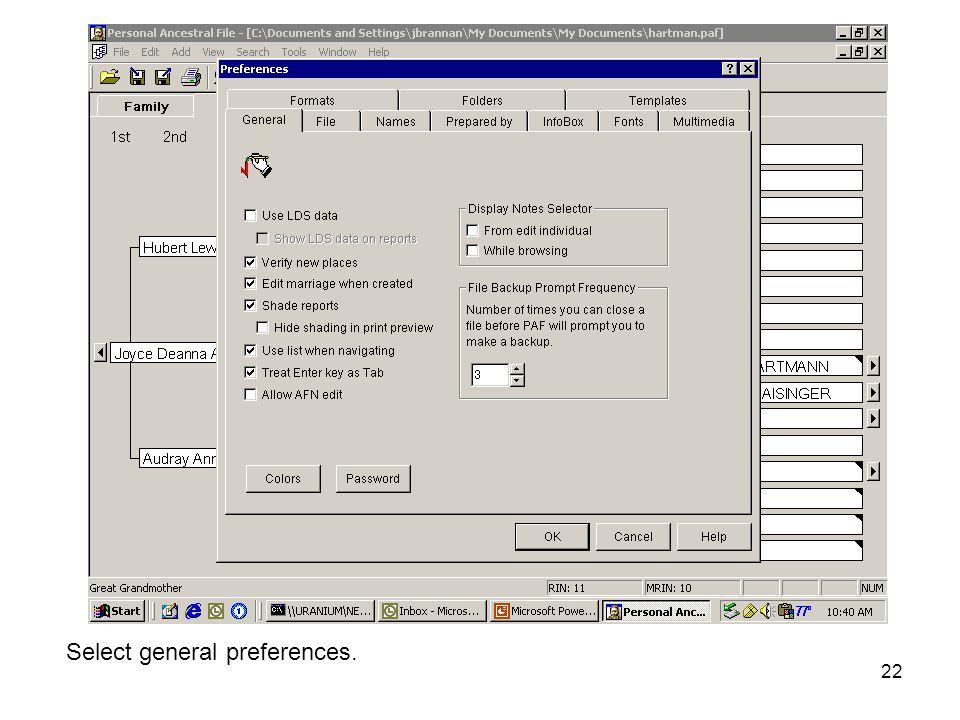 22 Select general preferences.
