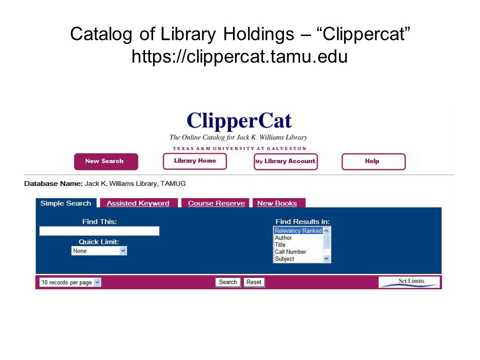 "Catalog of Library Holdings – ""Clippercat"" https://clippercat.tamu.edu"