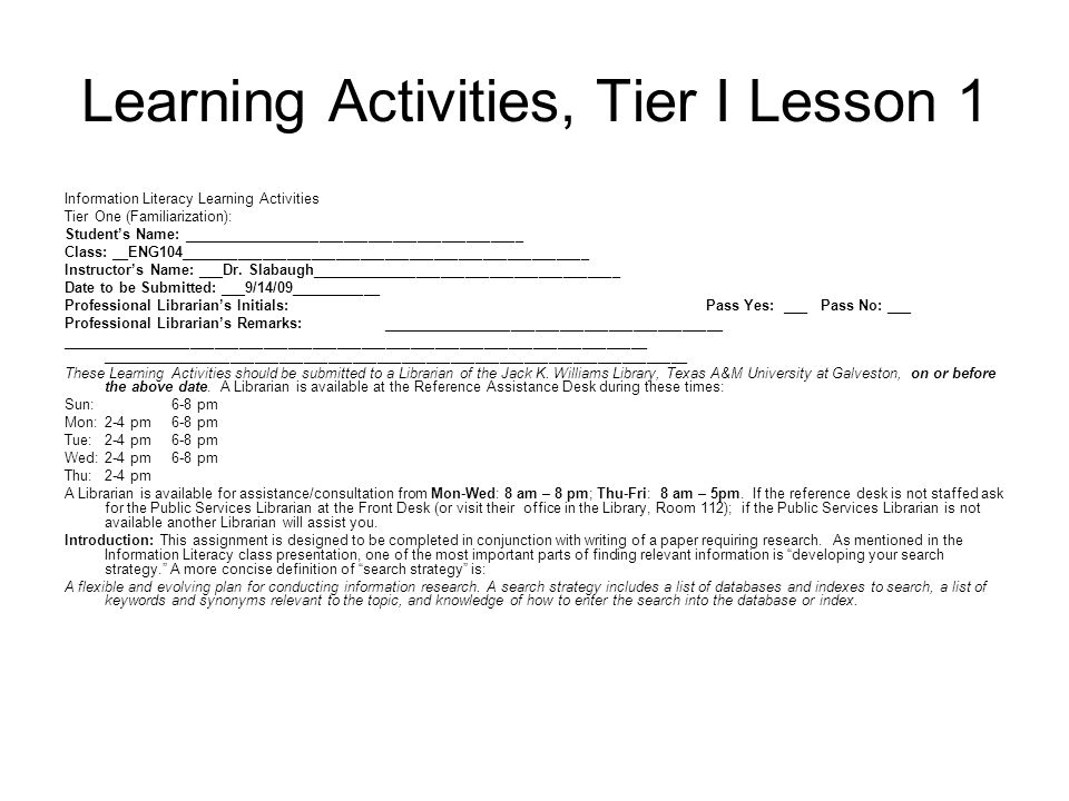 Learning Activities, Tier I Lesson 1 Information Literacy Learning Activities Tier One (Familiarization): Student's Name: ____________________________