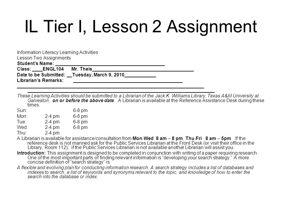 IL Tier I, Lesson 2 Assignment Information Literacy Learning Activities Lesson Two Assignments Student's Name: _______________________________________