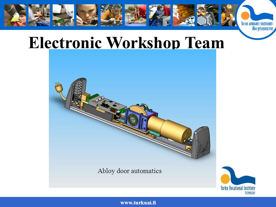 www.turkuai.fi Electronic Workshop Team Abloy door automatics