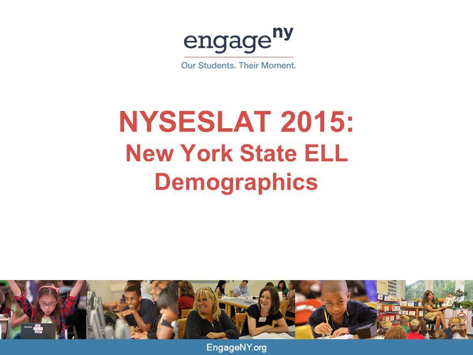 NYSESLAT 2015: New York State ELL Demographics EngageNY.org