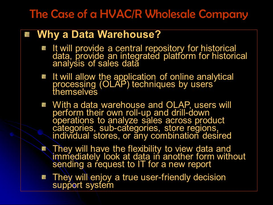 Why a Data Warehouse.