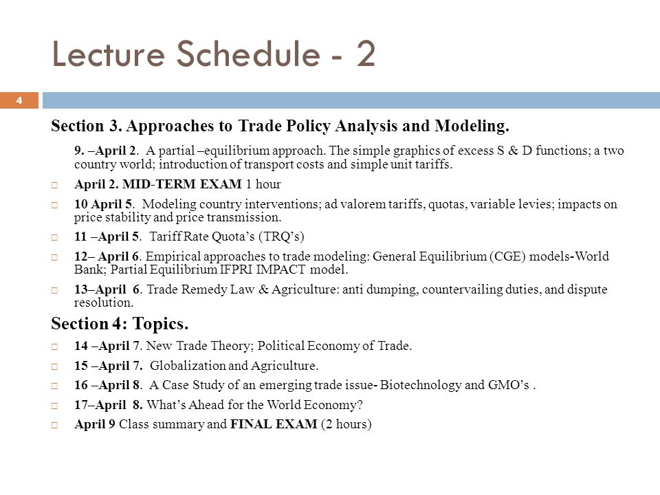 Lecture Schedule - 2 Section 3. Approaches to Trade Policy Analysis and Modeling.