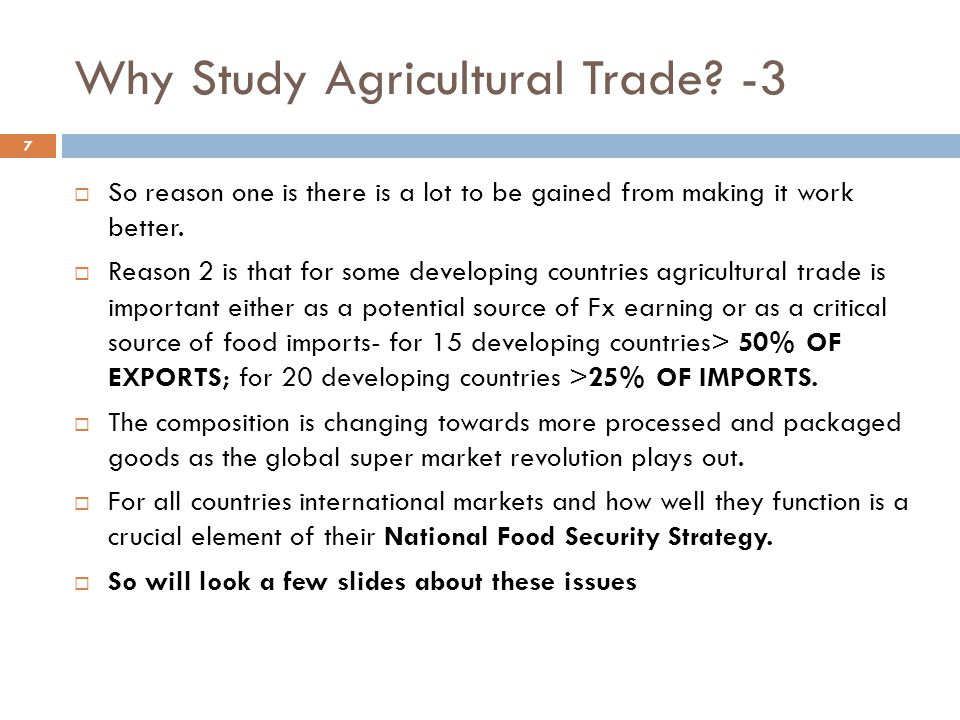 Why Study Agricultural Trade.