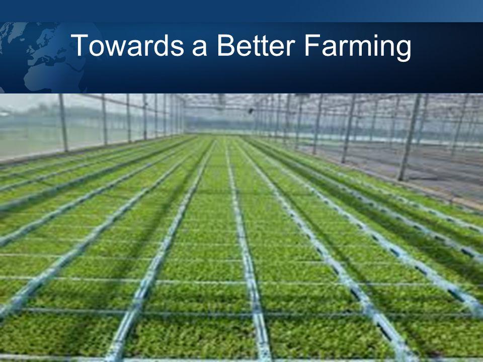 Towards a Better Farming