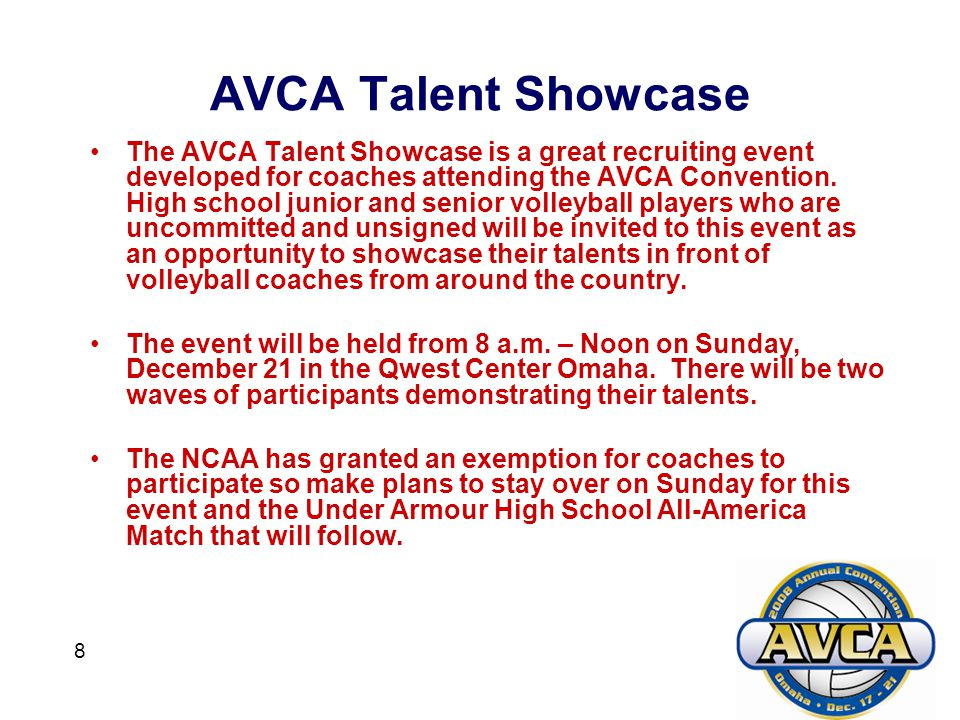 8 AVCA Talent Showcase The AVCA Talent Showcase is a great recruiting event developed for coaches attending the AVCA Convention.