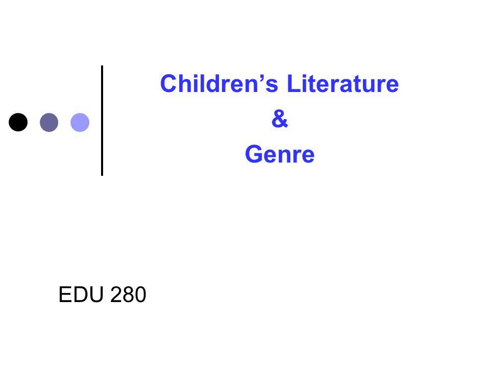 EDU 280 Children's Literature & Genre