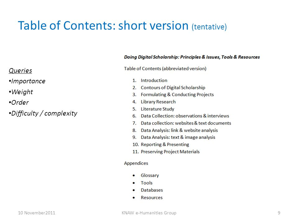 Table of Contents: short version (tentative) Queries Importance Weight Order Difficulty / complexity 10 November2011KNAW e-Humanities Group9