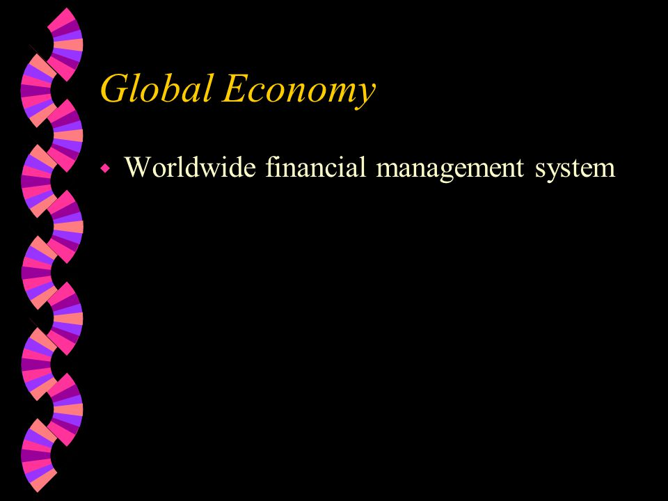 Global Economy w Worldwide financial management system