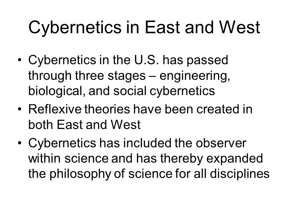 Cybernetics in East and West Cybernetics in the U.S.