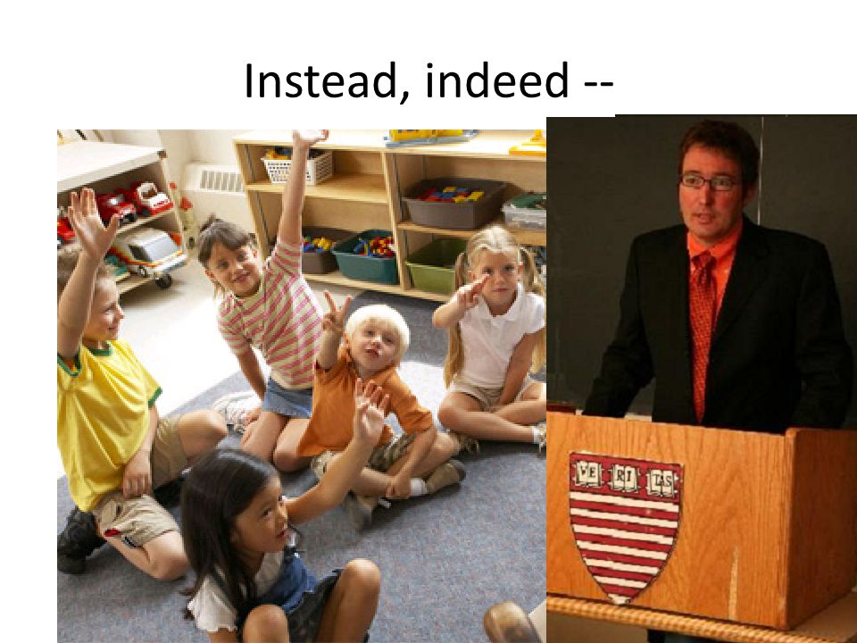 Instead, indeed --